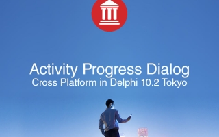 Cross Platform Activity Progress Dialog For Android, iOS, macOS, and Windows In Delphi 10.2 Tokyo