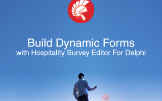 Build Dynamic Forms At Runtime With Hospitality Survey Editor For Delphi 10.2 Tokyo
