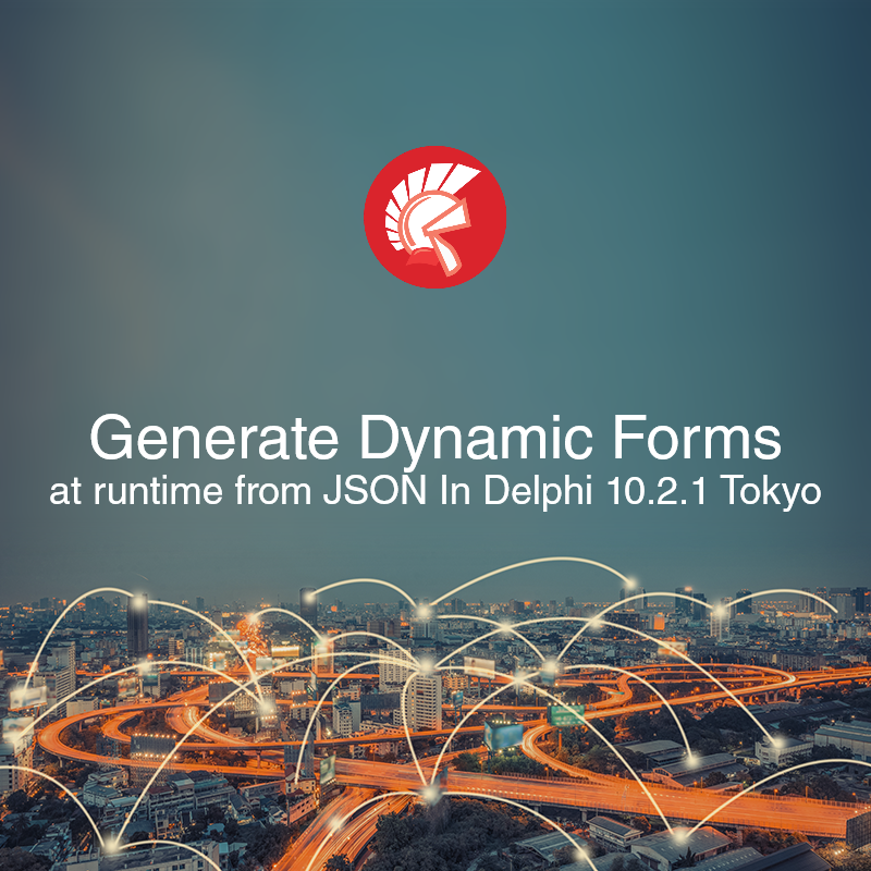Generate Cross Platform Dynamic Forms At Runtime From JSON In Delphi