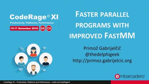 Faster parallel programs with improved FastMM with Primož Gabrijelčič