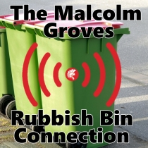 The Malcolm Groves Rubbish Bin Connection Episode