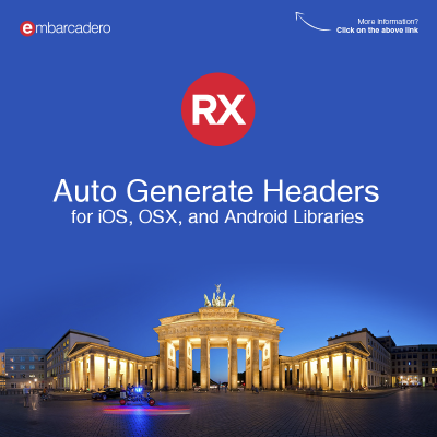 Quickly Auto Generate iOS, OSX, And Android Headers For Delphi And C++Builder