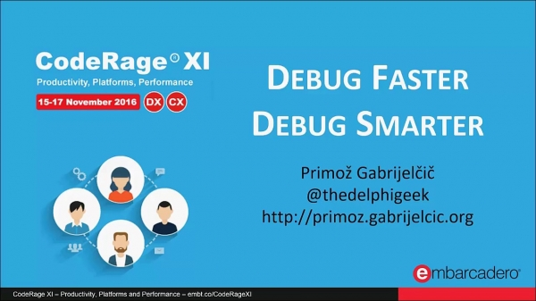 Learn How To Debug Faster And Smarter In RAD Studio With Primoz Gabrijelcic