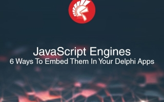 Six Easy Ways To Embed JavaScript Engines In Your Delphi 10.2 Tokyo Apps