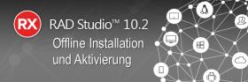 Offline Installation und Aktivierung von Delphi, C++Builder und RAD Studio