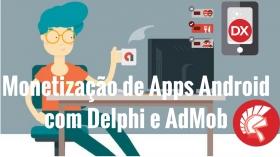 Monetização de App Delphi Android com AdMob